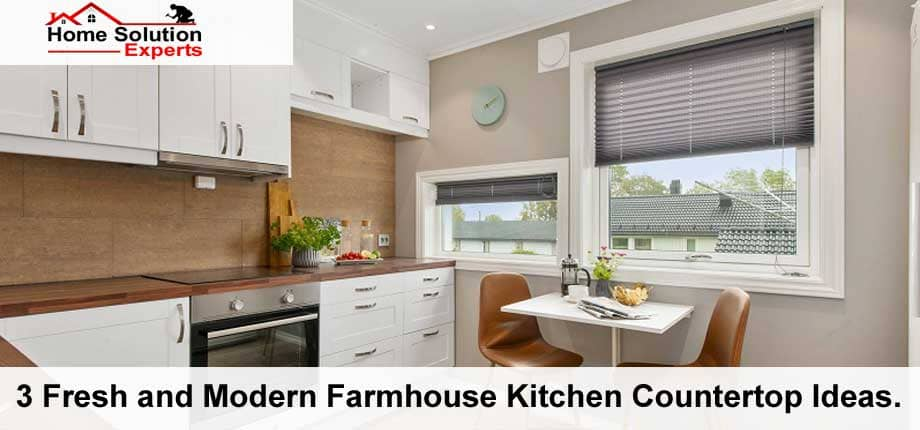 3 Fresh And Modern Farmhouse Kitchen Countertop Ideas Home Solution Expert